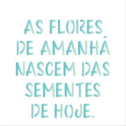 14x14-Simples---Frase-As-Flores---OPA2213