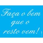 15x20-Simples---Frase-Faca-o-Bem-que-o-Resto-Vem---OPA2707