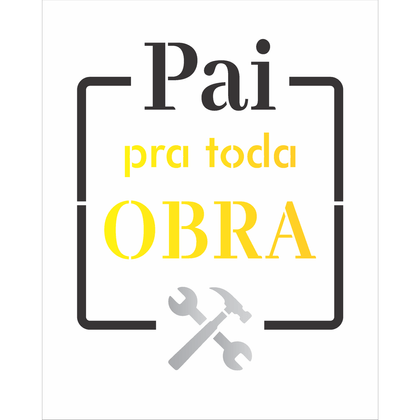 3100---20x25-Simples---Frase-Pai-pra-Toda-Obra